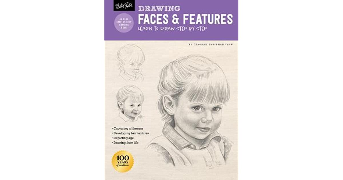 Drawing Faces Features Learn To Draw Step By Step By Debra