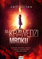 Na krawędzi mroku (The Edge of Everything, #2)