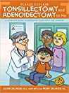 Please Explain Tonsillectomy & Adenoidectomy To Me: A Complete Guide to Preparing Your Child for Surgery