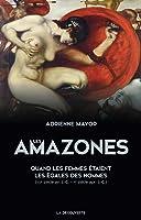 Les Amazones, quand les femmes étaient les égales des hommes