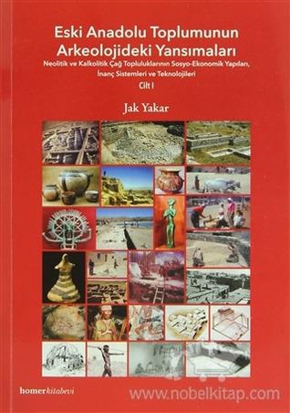 Eski Anadolu Toplumunun Arkeolojideki Yansımaları 1.Cilt