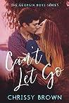 Can't Let Go (Georgia Boys, #1)