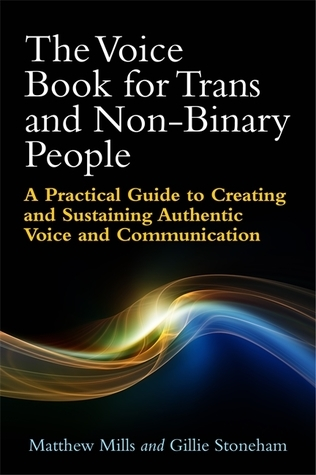 The Voice Book for Trans and Non-Binary People by Matthew Mills