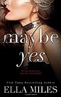 Maybe Yes (Maybe, Definitely)