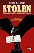 Stolen: How Finance Destroyed the Economy and Corrupted our Politics
