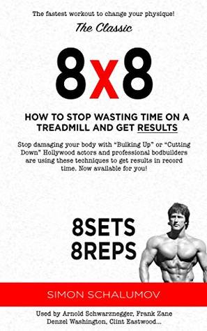 The Holy Grail Of Bodybuilding Techniques Used By Hollywood Actors And Professional Bodybuilders To Get Results In Record Time By Simon Schalumov