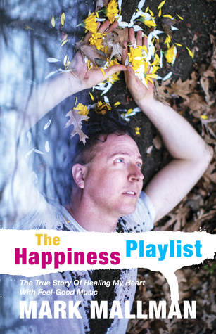 The Happiness Playlist by Mark Mallman
