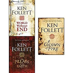 The Pillars of the Earth / World Without End / A Column of Fire (Kingsbridge #1-3)