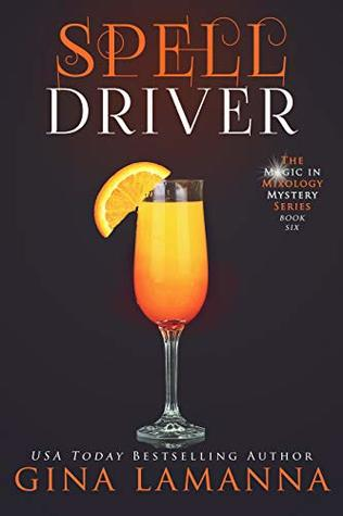 Spelldriver (The Magic & Mixology Mystery #6)