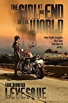 The Girl at the End of the World by Richard Levesque