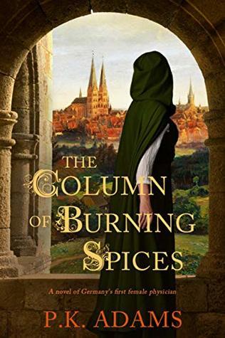 The Column of Burning Spices (Hildegard of Bingen, #2)