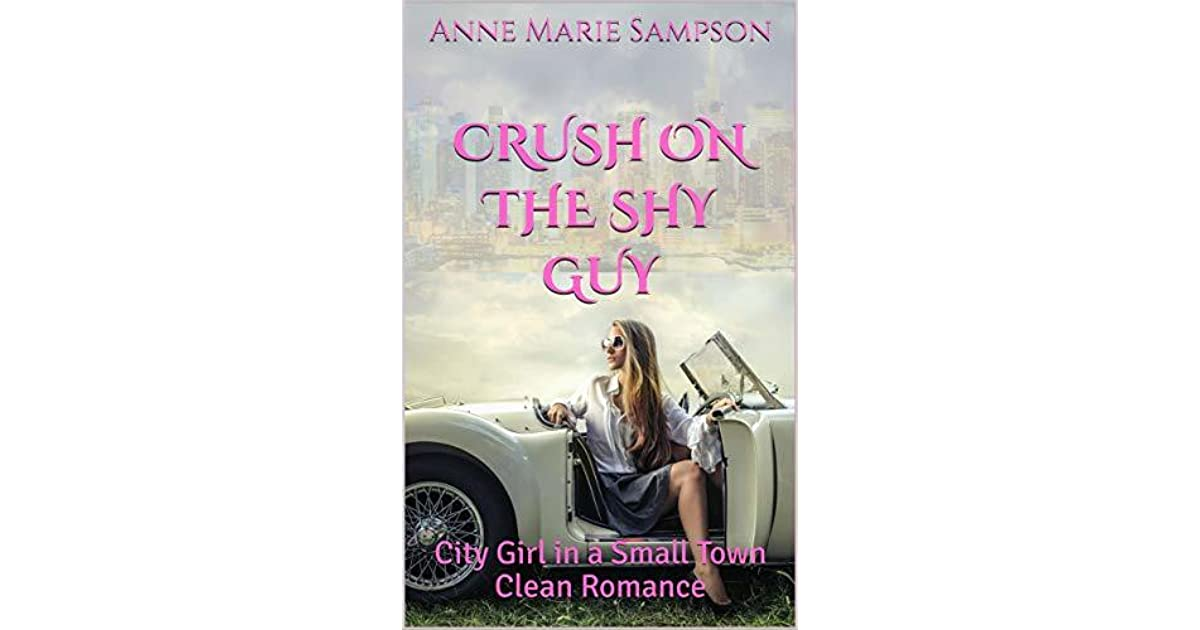 Crush on the Shy Guy (A Second Chance Romance): City Girl in