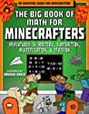 The Big Book of Math for Minecrafters: Adventures in Addition, Subtraction, Multiplication,  Division