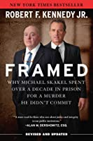 Framed: Why Michael Skakel Spent Over a Decade in Prison for a Murder He Didn't Commit