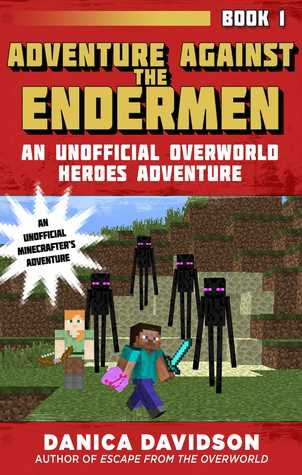Adventure Against the Endermen (Unofficial Overworld Heroes Adventures, #1)