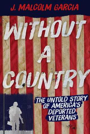 Without a Country: The Untold Story of America's Deported Veterans