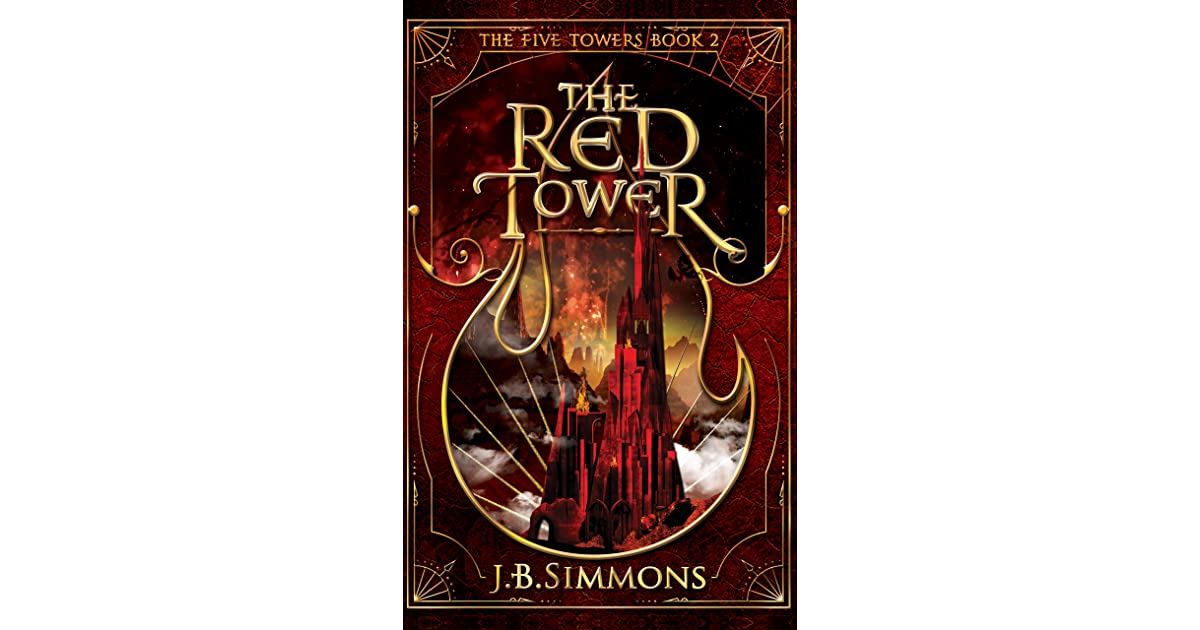 The Red Tower (The Five Towers, #2) by J B  Simmons