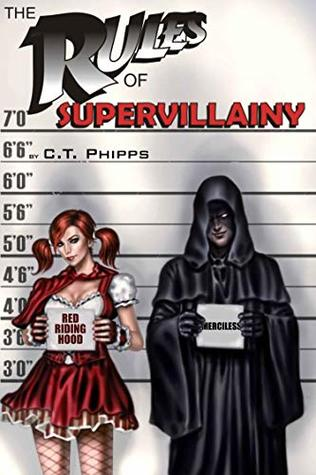 The Rules of Supervillainy by C.T. Phipps