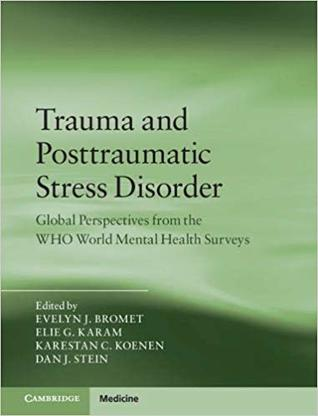 Trauma and Posttraumatic Stress Disorder: Global Perspectives from the WHO World Mental Health Surveys
