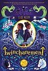 Twinchantment (Twinchantment #1)