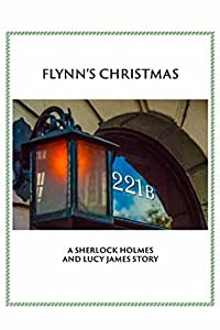Flynn's Christmas: A Sherlock and Lucy Short Story (Sherlock Holmes and Lucy James Mystery #7.1)