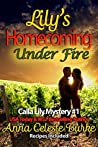 Lily's Homecoming Under Fire (Calla Lily Mystery  #1)