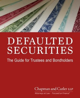 Defaulted Securities: The Guide for Trustees and Bondholders