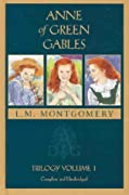 Anne of Green Gables: Trilogy Volume 1