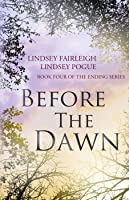 Before the Dawn (The Ending, #4)