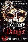 Treachery & Danger (A Vampire's Thirst, #13.5)