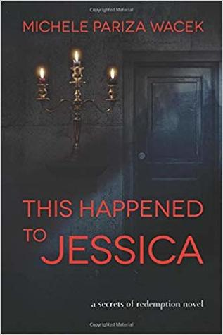This Happened to Jessica (Secrets of Redemption #2)