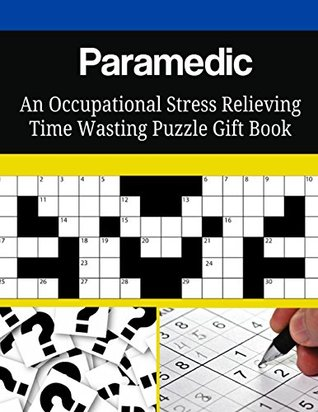 Paramedic An Occupational Stress Relieving Time Wasting Puzzle Gift Book
