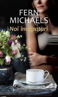 Noi inceputuri by Fern Michaels