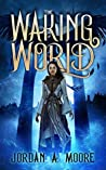 The Waking World (The Cosmic Slayers  Book 1)