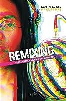 Remixing. Viaggi nella musica del XXI secolo