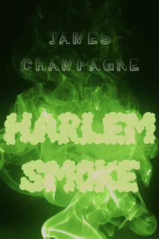 Front cover of Harlem Smoke by James Champagne