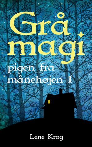 Grå magi (Pigen fra Månehøjen, #1)