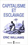 Capitalisme et esclavage by Eric Williams
