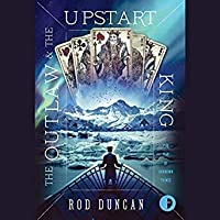 The Outlaw and the Upstart King (The Map of Unknown Things, #2)