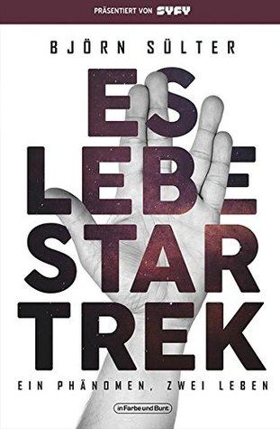 Es lebe Star Trek by Björn Sülter