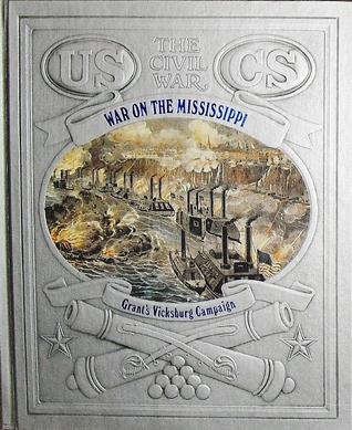 War on the Mississippi: Grant's Vicksburg Campaign
