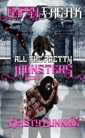 Gypsy Freak (All The Pretty Monsters, #2)