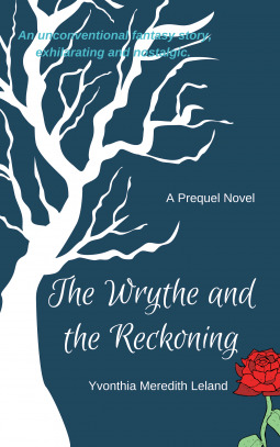 The Wrythe and the Reckoning by Yvonthia Meredith Leland