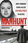 Manhunt: How I Brought Serial Killer Levi Bellfield to Justice