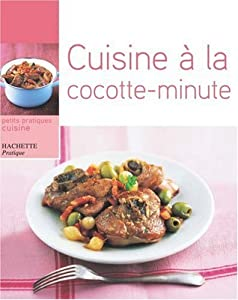 CUISINE À LA COCOTTE MINUTE