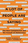 Book cover for A Lot of People Are Saying: The New Conspiracism and the Assault on Democracy
