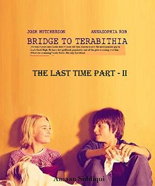 Bridge to Terabithia 2 The Last Time Part- II by Amaan Siddiqui