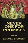 Never One for Promises
