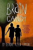 Brain Candy: A Memoir