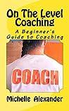 On the Level Coaching